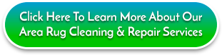 Click here to learn more about our area rug cleaning & repair services